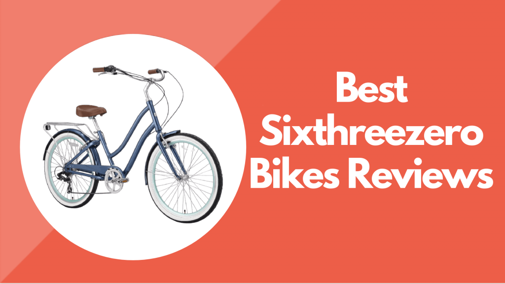 Sixthreezero Bikes Reviews
