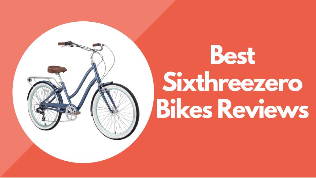 Sixthreezero Bikes Reviews