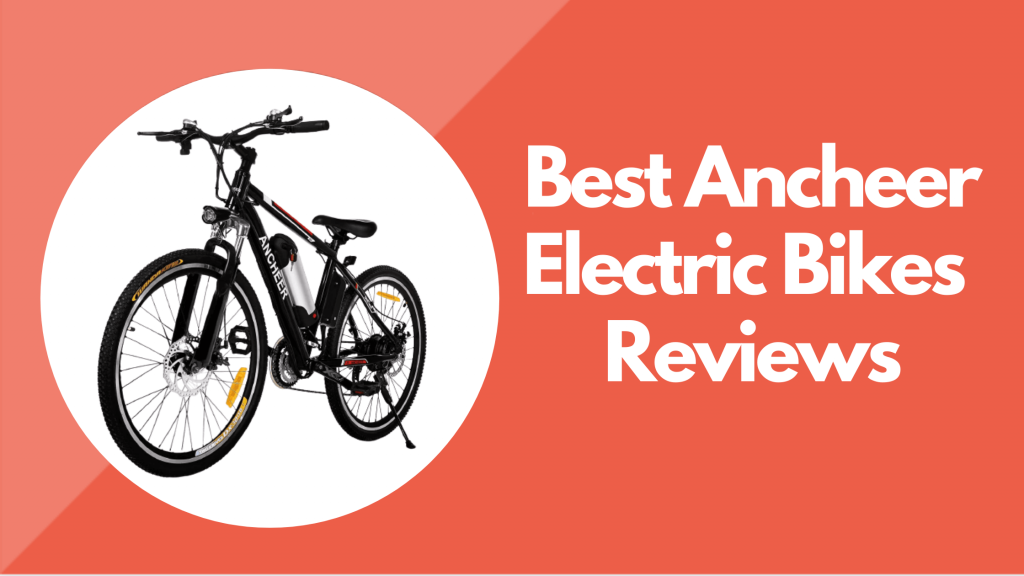 Ancheer Electric Bikes Reviews