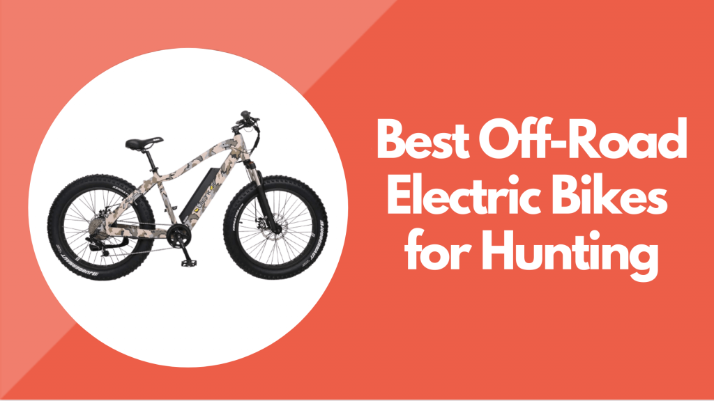 Best Off-Road Electric Bikes for Hunting