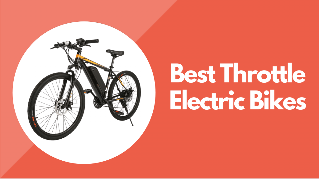Best Throttle Electric Bikes