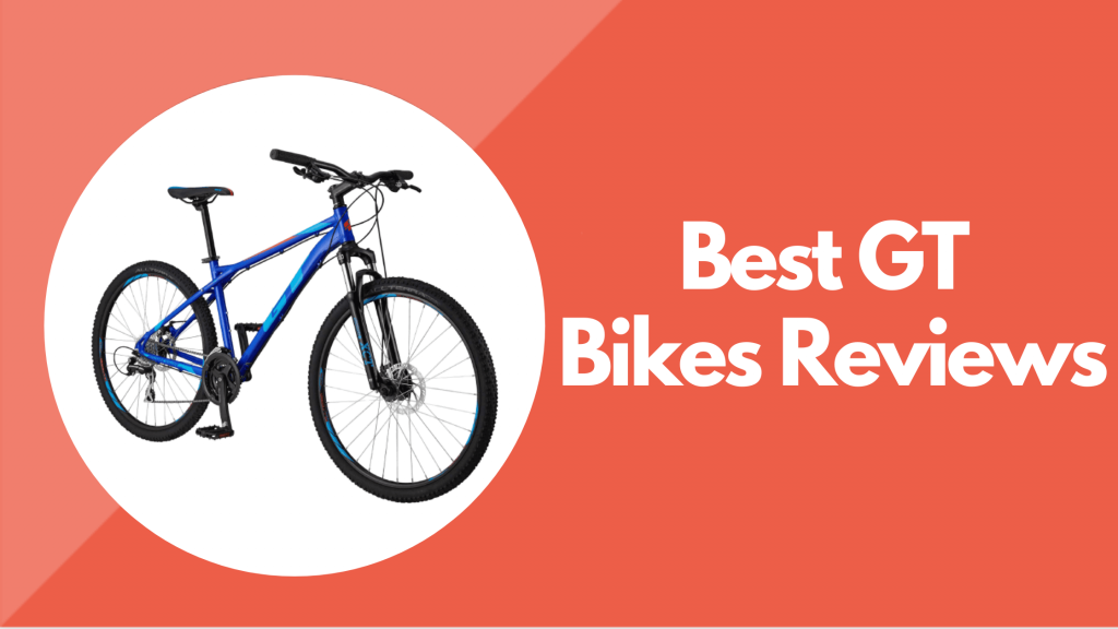 Best GT Bikes Reviews