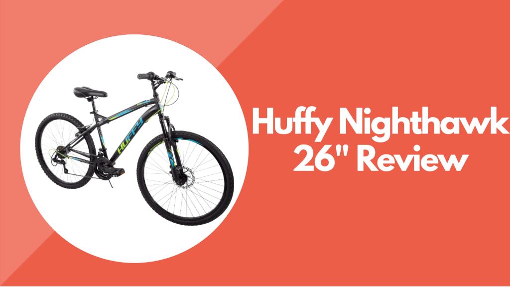 """Huffy Nighthawk 26"""" Review"""