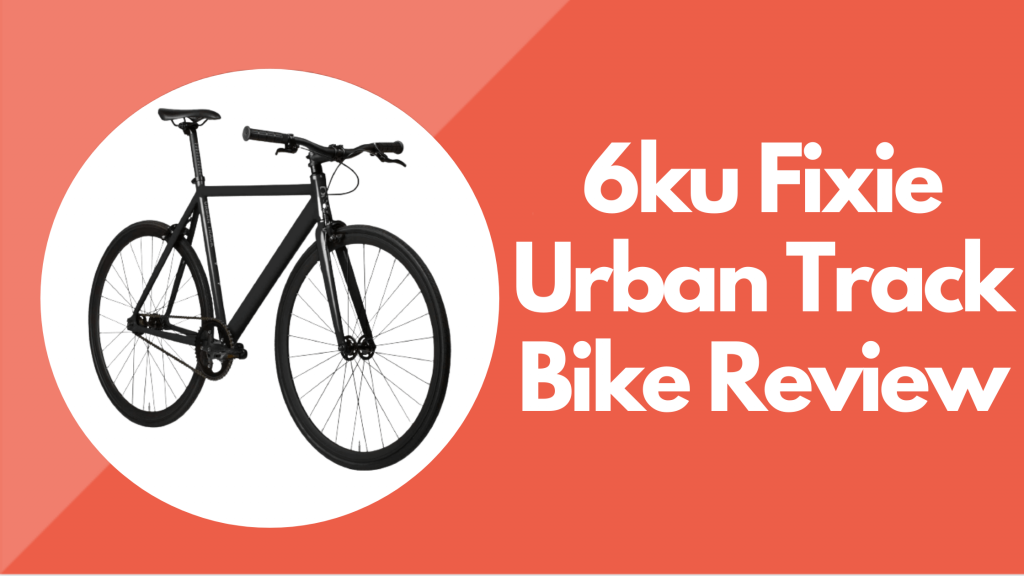 6ku Fixie Urban Track Bike Review