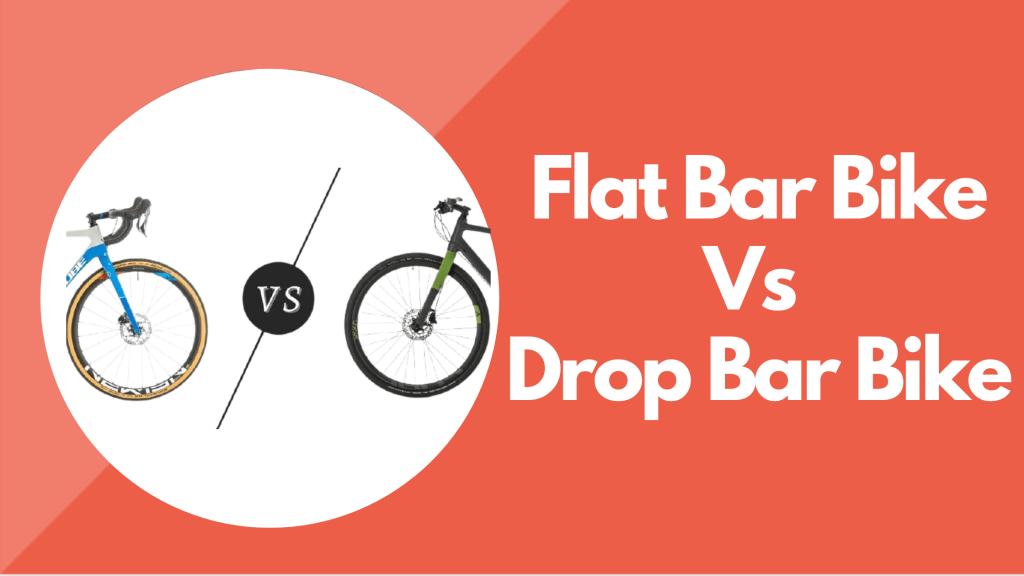 Flat Bar Vs Drop Bar