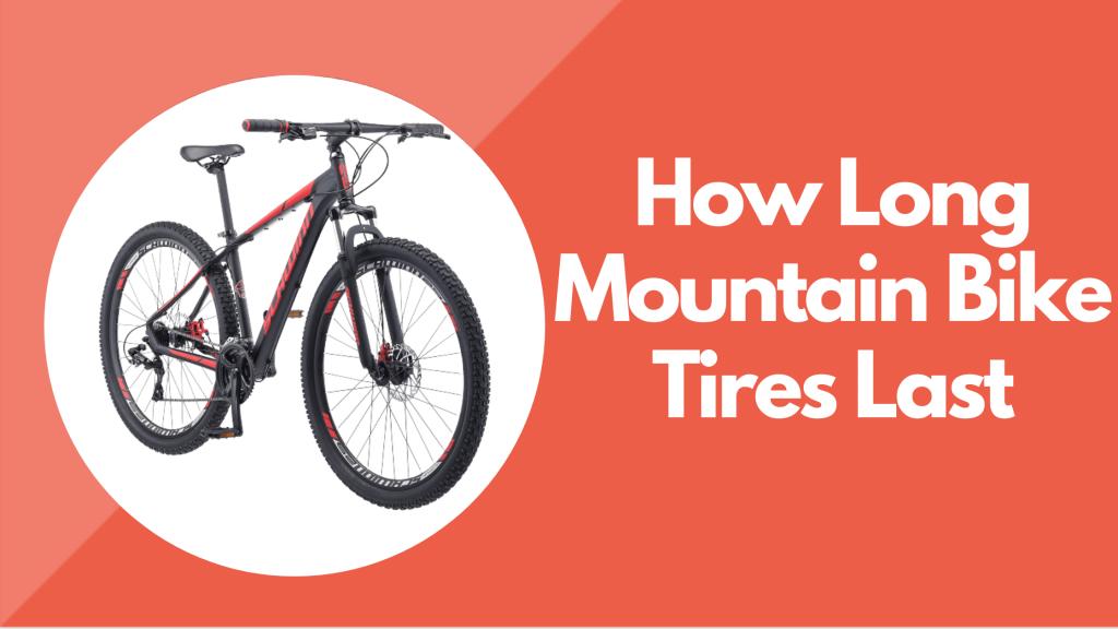 How Long Mountain Bike Tires Last