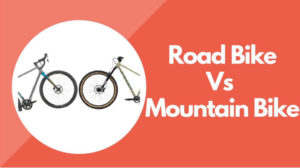 Road Bike vs Mountain Bike