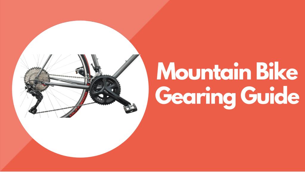 Mountain Bike Gearing Guide