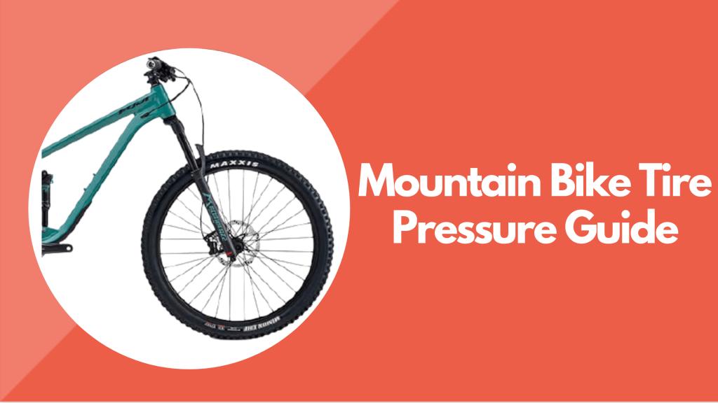 Mountain Bike Tire Pressure Guide