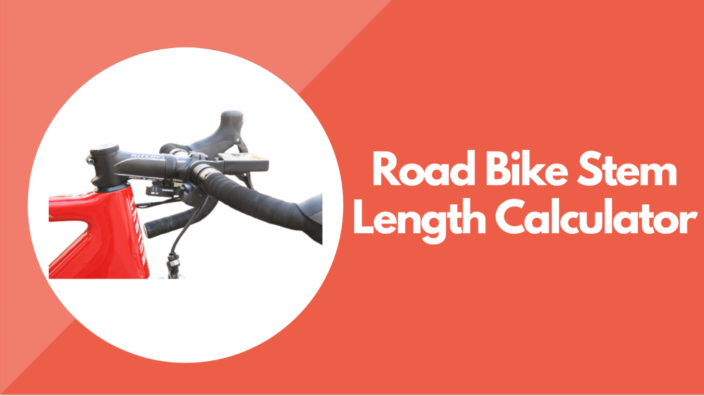 Road Bike Stem Length Calculator