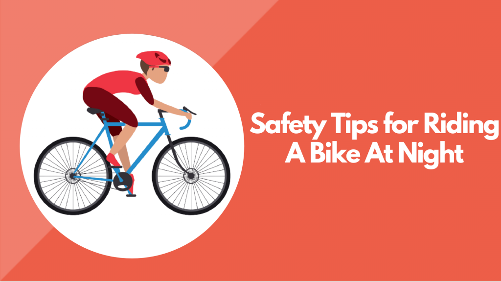 Safety Tips for Riding A Bike At Night