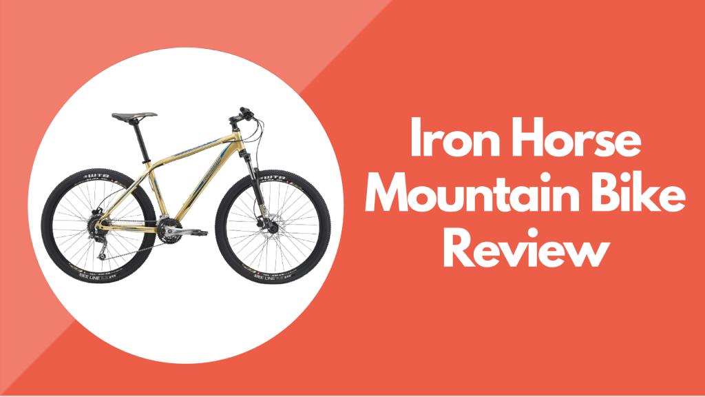 Iron Horse Mountain Bike Reviews