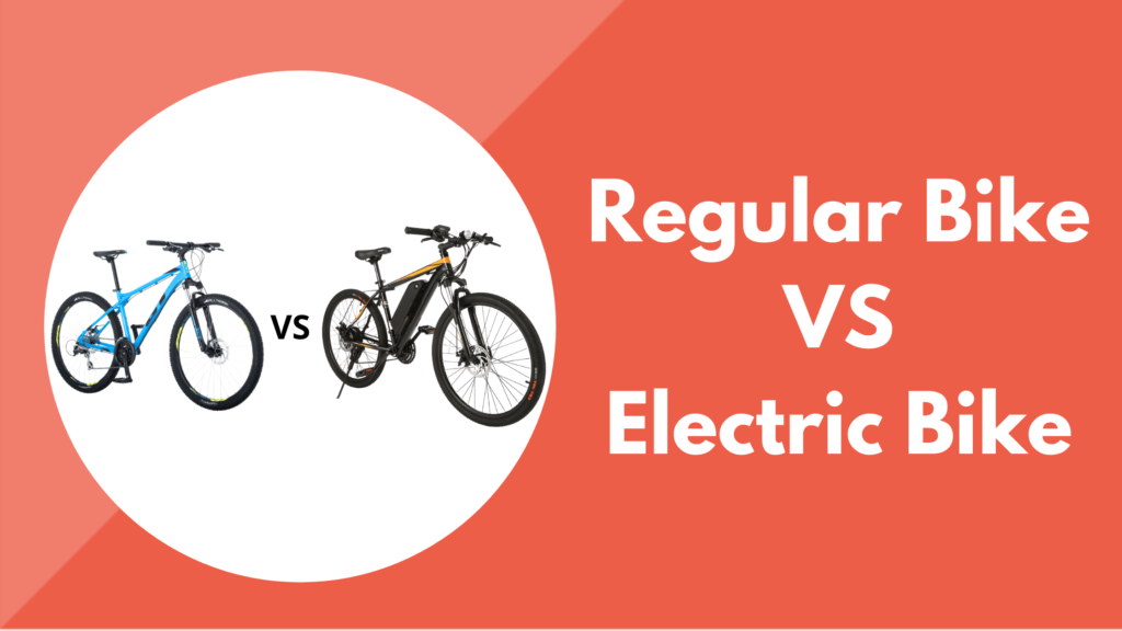 Regular Bike vs Electric Bike