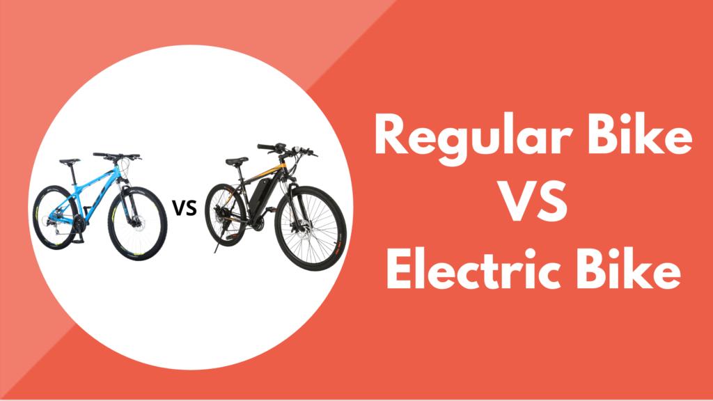 Regular Bike vs Electric Bike