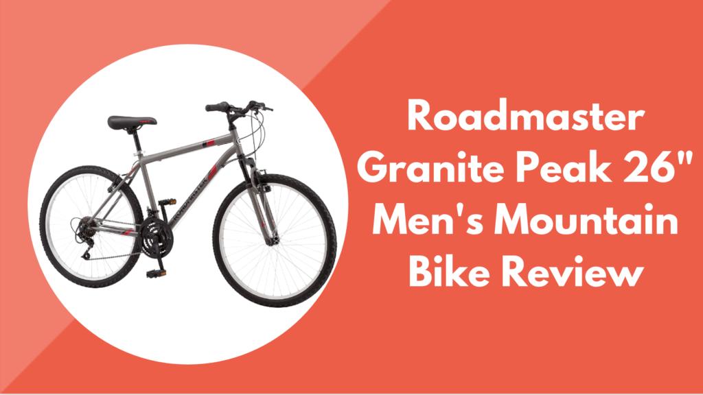 """Roadmaster Granite Peak 26"""" Men's Mountain Bike Review"""