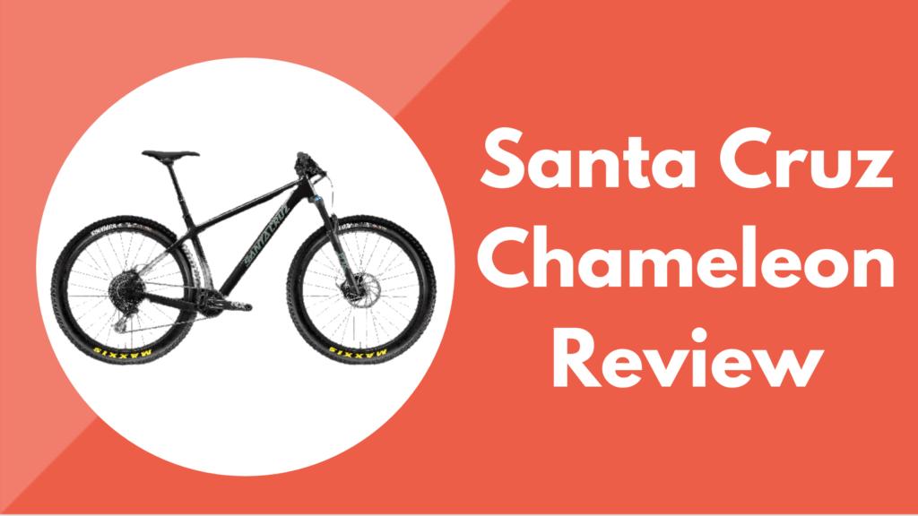 Santa Cruz Chameleon review