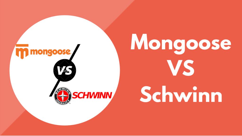 mongoose vs schwinn